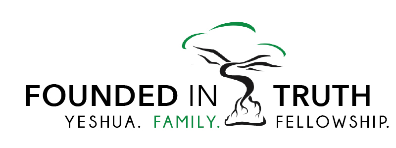 Founded in Truth Fellowship – Yeshua. Family. Fellowship.